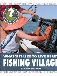 What's It Like to Live Here? Fishing Village