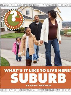 What's It Like to Live Here? Suburb
