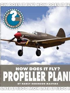 How Does It Fly? Propeller Plane