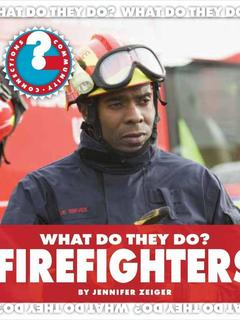What Do They Do? Firefighters