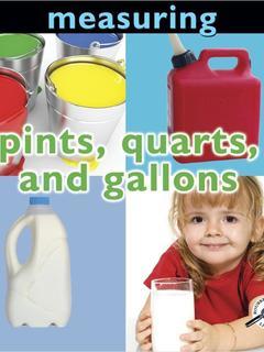 Pints, Quarts, and Gallons