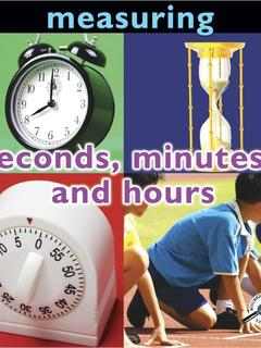 Seconds, Minutes, and Hours