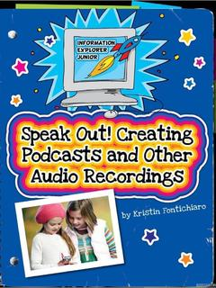 Speak Out! Creating Podcasts and Other Audio Recordings