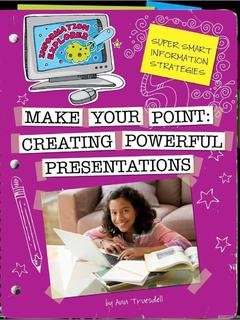 Make Your Point: Creating Powerful Presentations