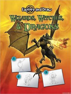 Explore and Draw Wizards, Witches and Dragons