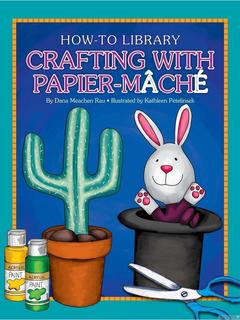 Crafting with Papier-Mache